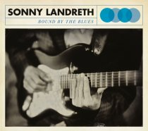 Sonny Landreth: Bound by the Blues