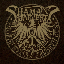 Shaman's__Harvest_Smokin'_Guns_&_Broken_Hearts